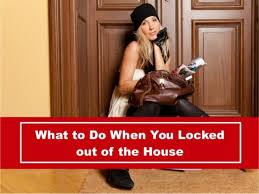 Locked out of house Home Locked Out Of The House Httpwwwsprucegrove247locksmithca Security 201 What To Do When You Locked Out Of The House