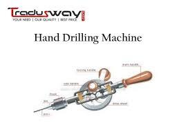 hand drilling machine. hand drilling machine i
