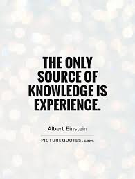 Experience Quotes Interesting The Only Source Of Knowledge Is Experience Picture Quotes