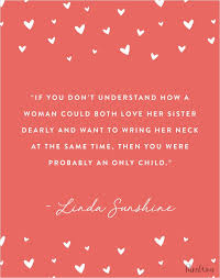 Sister Quote Awesome 48 Quotes About Sisters That Will Warm Your Heart PureWow