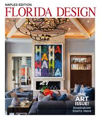 Florida Design Works Fort Myers Florida Design Naples Edition 3 2 By Palm Beach Media Group