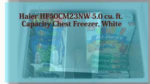Ge Freezer Fcm7suww Haier Hf50cm23nw 5 0 Cu Ft Capacity Chest Freezer White Pre