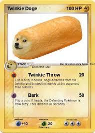 doge twinkie follow your dreams. Simple Twinkie Pokemon Twinkie Doge Intended Follow Your Dreams W