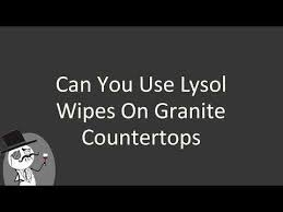 lysol wipes on granite 1500 trend home design 1500 trend home design