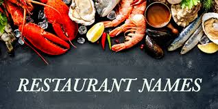 30 Memorable Seafood Restaurant Name Ideas With Slogans Forketers