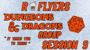 r flyers r flyers d d session 9 youtube