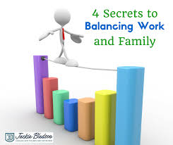 Balancing Work And Family 4 Secrets To Balancing Work And Family Jackie Bledsoe