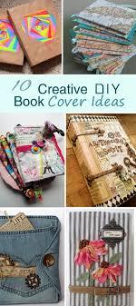 Diy Book Cover Design 10 Creative Diy Book Cover Ideas Hative