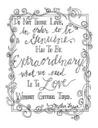 You can guess what this month theme is and i do hope you will enjoy my version of quote coloring page for grown ups. Look To Him And Be Radiant Mother Teresa Quote Coloring Pages