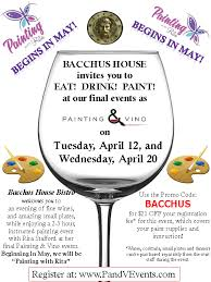 painting and vino at bacchus house april 12th 20th