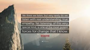 """Listening Quotes Inspiration Carl R Rogers Quote """"We Think We Listen But Very Rarely Do We"""