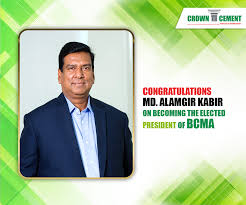 Md. Alamgir Kabir new President of BCMA | | Crown Cement – For Solid  Foundation