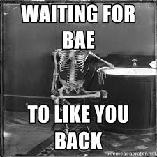 Waiting for Bae to like you back - Skully the sitting skeleton ... via Relatably.com