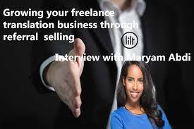 bgrowing your lance translation business through referral episode 123 growing your lance translation business through referral selling interview maryam abdi