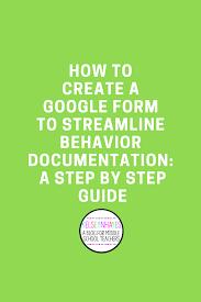 How To Create A Google Form To Help Streamline Behavior