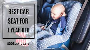the best car seat for a 1 year old you