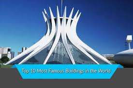 famous buildings. Top 10 Most Famous Buildings In The World E
