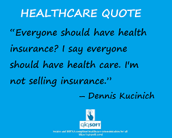 healthcare quote everyone should have healthcare do you agree