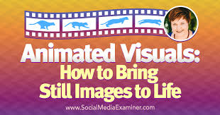 Animated Visuals How To Bring Still Images To Life Social Media