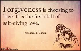 Forgiveness Is Choosing To Love It Is The First Skill Of Self Delectable Giving Love Quotes