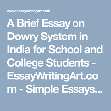 a brief essay on dowry system in for school and college  a brief essay on dowry system in for school and college students essaywritingart