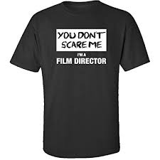 You Don't Scare Me I'm A Film Director Job Profession Gift - Adult ...