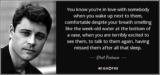 You Know You Re In Love When Quotes Magnificent Elliot Perlman Quote You Know You're In Love With Somebody When You