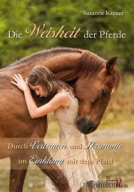 Die Weisheit Der Pferde Von Susanne Kreuer Pferdefluesterei Shop