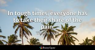 Quotes About Getting Through Tough Times Cool Tough Times Quotes BrainyQuote
