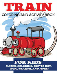 Children photo frame with cartoon train and plane. Train Coloring And Activity Book For Kids Mazes Coloring Dot To Dot Word Search And More Kids 4 8 Kids Activity Books Blue Wave Press 9781947243835 Amazon Com Books