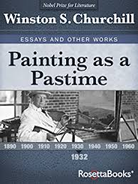 com the dream winston churchill s essays and other works painting as a pastime winston churchill s essays and other works collection book