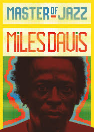 <b>Miles Davis</b>: Master of Jazz, poster from the self-published book ...