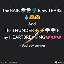 The Rain Is My Tea Quotes Writings By Bad Boy