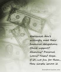 narcissists don t willingly meet their financial obligations child support alimony personal