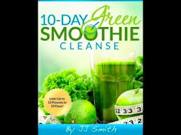 10 Day Green Smoothie Cleanse Pdf Jj Smith 10 Day Green Smoothie Cleanse Pdf The Diet