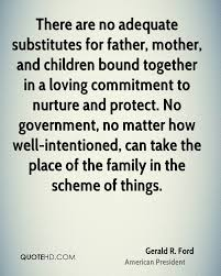 Father Love Quotes Unique Gerald R Ford Government Quotes QuoteHD