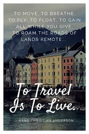 29 Best Travel Quotes To Inspire Your Next Epic Adventure 2019