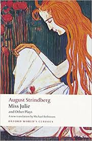 com miss julie and other plays oxford world s classics com miss julie and other plays oxford world s classics 9780199538041 strindberg michael robinson books