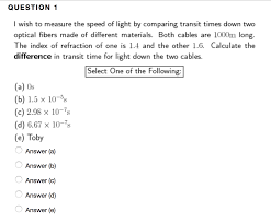 How They Measure The Speed Of Light Solved I Wish To Measure The Speed Of Light By Comparing
