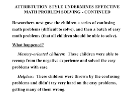 attribtution style undermines effective math problem solving continued researchers next gave the children a series