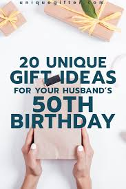 gift ideas for your husband s 50th birthday milestone birthday ideas gift guide for husband fiftieth birthday presents creative gifts for men