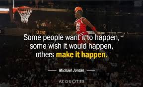 Michael Jordan Quotes Magnificent Michael Jordan Quote Some People Want It To Happen Some Wish It