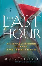Tsarfati, A: The Last Hour: An Israeli Insider Looks at the End Times:  Amazon.de: Tsarfati, Amir, Jeremiah, David, Dr.: Fremdsprachige Bücher