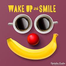 Guten Morgen Spruch Wake Up And Smile Sprüche Suche