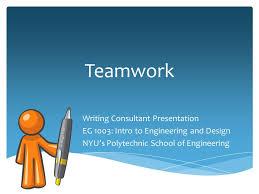 Teamwork Presentations Teamwork Writing Consultant Presentation Ppt Video Online Download