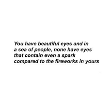 You Have Beautiful Eyes Quotes Best of Beautiful Eyes You Have Quotes