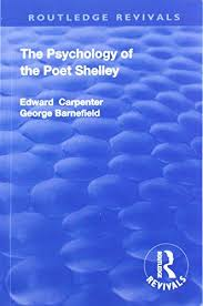 carpenter edward and george barnefield - the psychology of the poet shelley  - AbeBooks