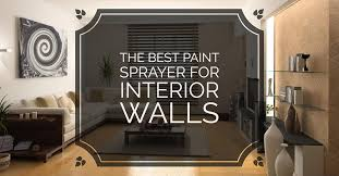 the best paint sprayer for interior walls banner