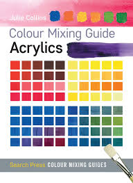 Acrylic Color Mixing Chart Acrylics Colour Mixing Guides Amazon Co Uk Julie Collins
