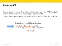 changing gpe according to the equation for gravitational potential energy the gpe of an earth